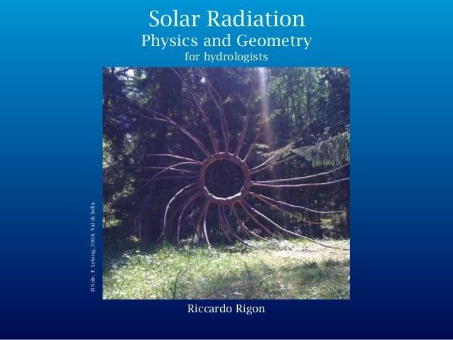 Riccardo Rigon IlSole,F.Lelong,2008,ValdiSella Solar Radiation Physics and Geometry for hydrologists