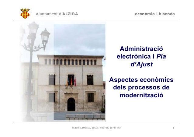 Isabel Carrasco, Jesús Velarde, Jordi Vila 1 Ajuntament d'ALZIRA economia i hisenda Administració electrònica i Pla d'Ajus...