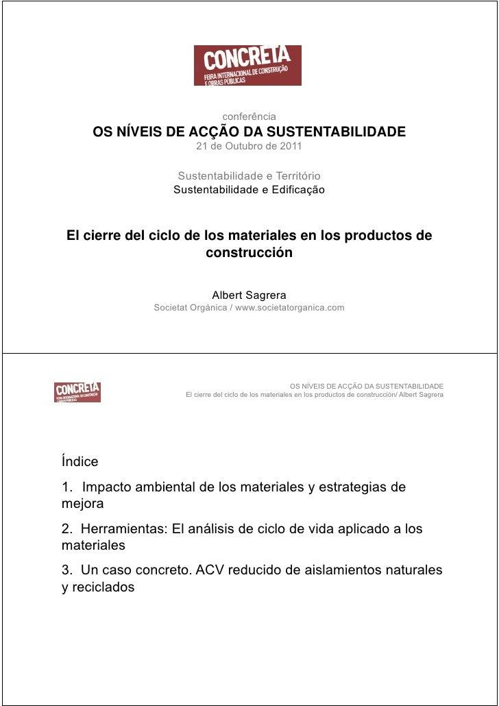 OS NÍVEIS DE ACÇÃO DA SUSTENTABILIDADE                      El cierre del ciclo de los materiales en los productos de cons...