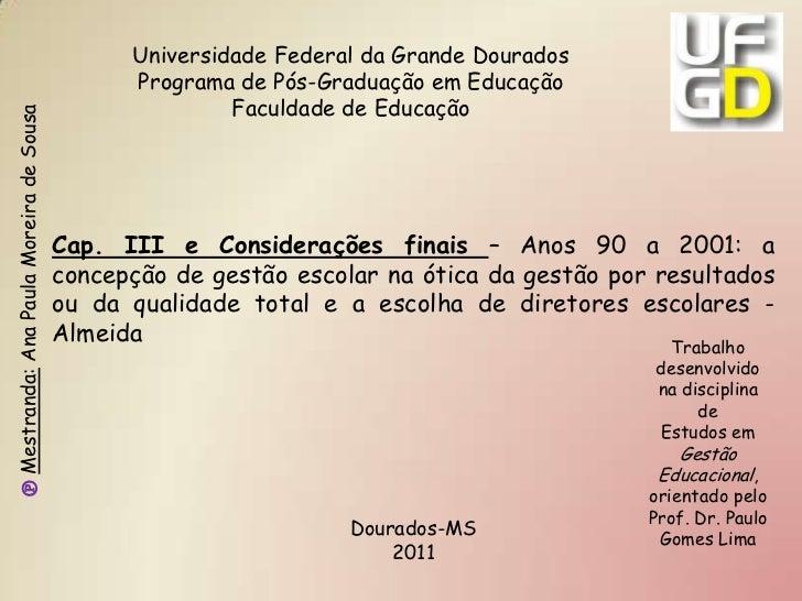 Cap. III e Considerações finais – Anos 90 a 2001: a concepção de gestão escolar na ótica da gestão por resultados ou da qu...