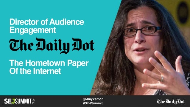 Amy Vernon of The Daily Dot #SEJSummit: Lessons from the Newsroom Slide 3