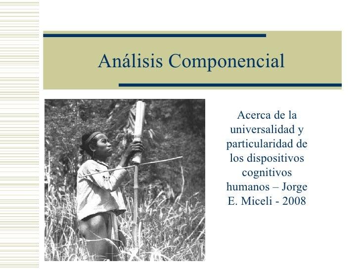 Análisis Componencial                 Acerca de la               universalidad y              particularidad de           ...