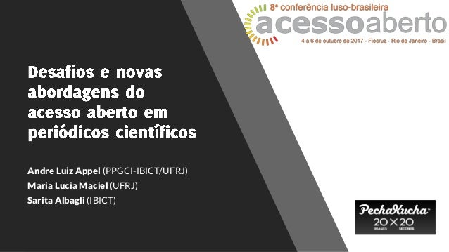 Andre Luiz Appel (PPGCI-IBICT/UFRJ) Maria Lucia Maciel (UFRJ) Sarita Albagli (IBICT)
