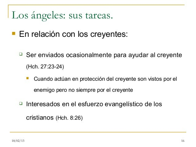 Los ángeles: sus tareas.   En relación con los creyentes:          Ser enviados ocasionalmente para ayudar al creyente  ...
