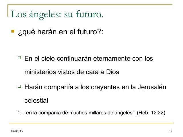 Los ángeles: su futuro.   ¿qué harán en el futuro?:          En el cielo continuarán eternamente con los           minis...