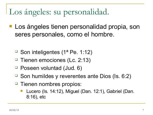 Los ángeles: su personalidad.   Los ángeles tienen personalidad propia, son    seres personales, como el hombre.        ...