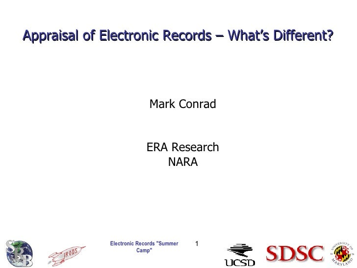 Appraisal of Electronic Records – What's Different?  Mark Conrad ERA Research NARA