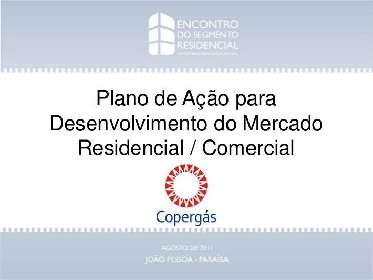 Plano de Ação para Desenvolvimento do Mercado Residencial / Comercial<br />