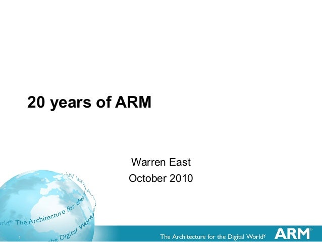 1 1 1 20 years of ARM Warren East October 2010