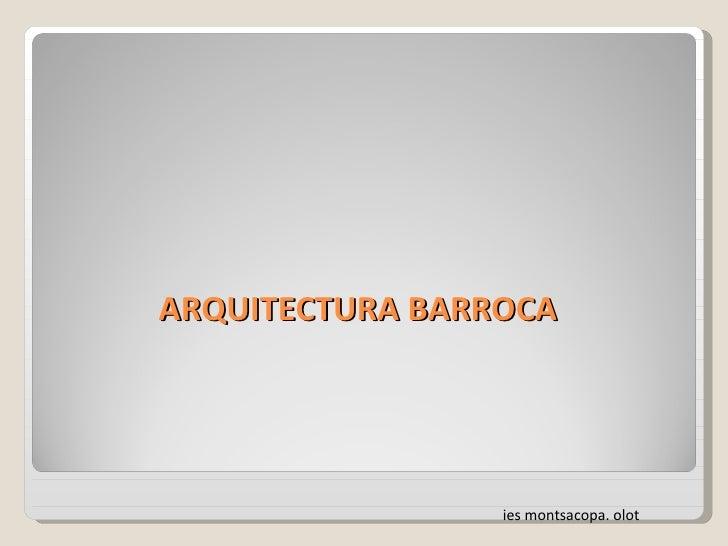 ARQUITECTURA BARROCA ies montsacopa. olot