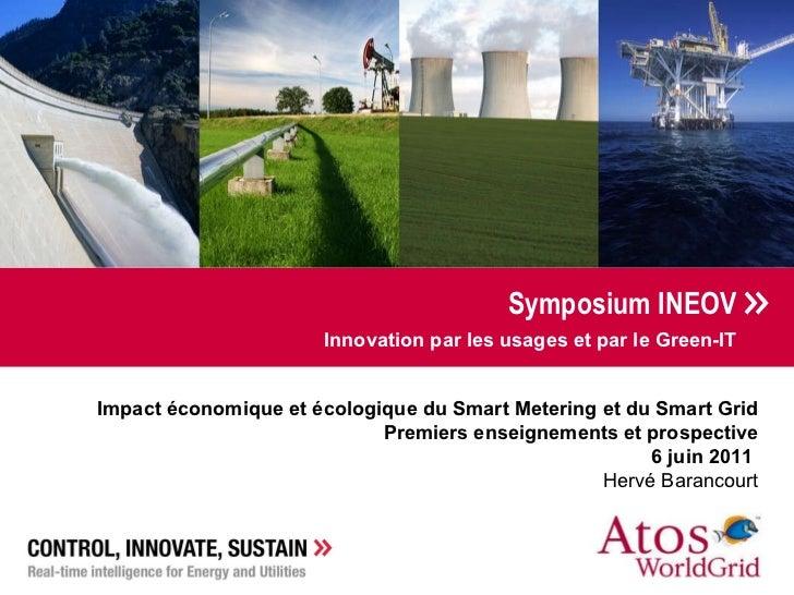 <ul><li>Symposium INEOV </li></ul><ul><li>Innovation par les usages et par le Green-IT </li></ul>Impact économique et écol...