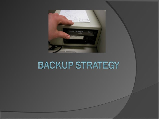 Backup strategy Making copies of data so that these additional copies may be used to restore the original after a data los...