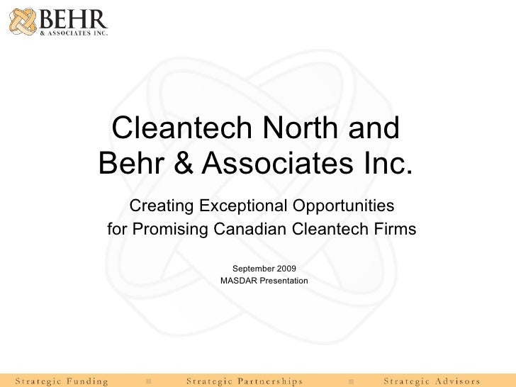 Cleantech North and Behr & Associates Inc. Creating Exceptional Opportunities  for Promising Canadian Cleantech Firms  Sep...