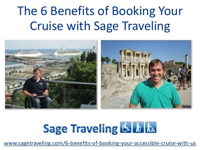 The 6 Benefits of Booking Your  Cruise with Sage Traveling  www.sagetraveling.com/6-benefits-of-booking-your-accessible-cr...