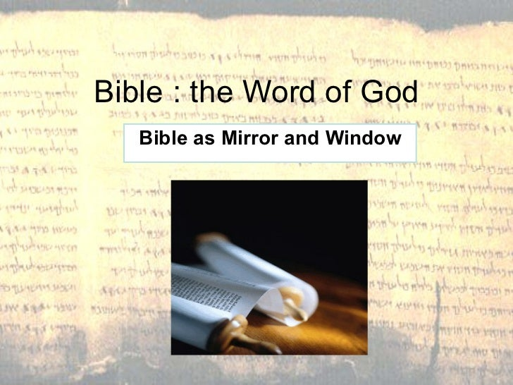 Bible as Mirror and Window Bible : the Word of God