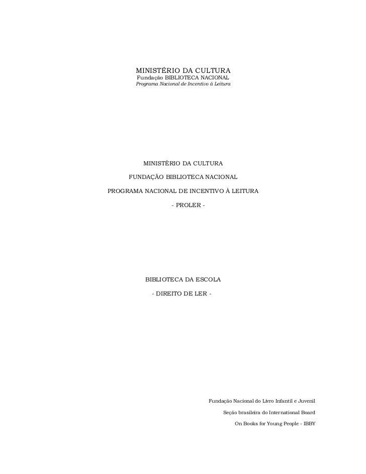 MINISTÉRIO DA CULTURA       Fundação BIBLIOTECA NACIONAL       Programa Nacional de Incentivo à Leitura          MINISTÉRI...