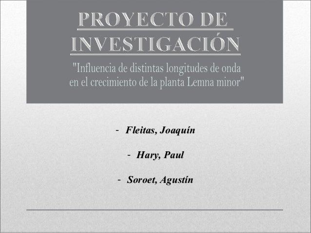 - Fleitas, JoaquínFleitas, Joaquín - Hary, PaulHary, Paul - Soroet, AgustínSoroet, Agustín