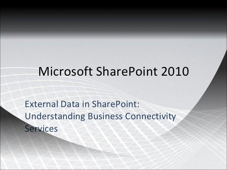 Microsoft SharePoint 2010 External Data in SharePoint: Understanding Business Connectivity Services