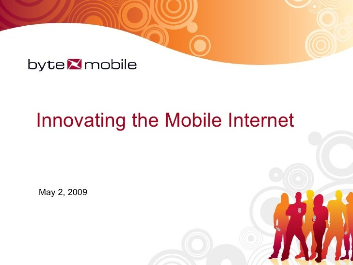 Innovating the Mobile Internet May 2, 2009
