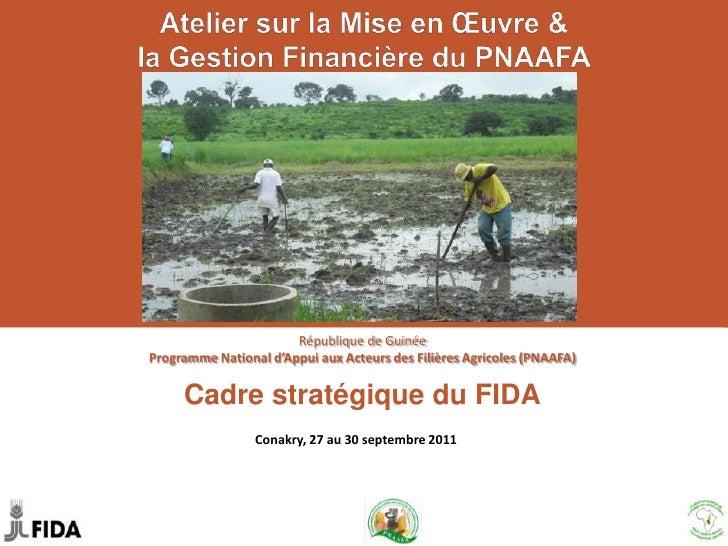 Atelier sur la Mise en Œuvre & la Gestion Financière du PNAAFA<br />République de Guinée<br />Programme National d'Appui a...