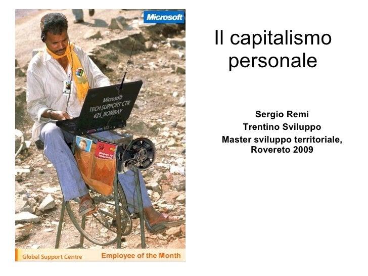 Il capitalismo personale Sergio Remi Trentino Sviluppo Master sviluppo territoriale, Rovereto 2009