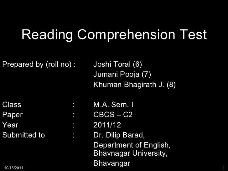 Reading Comprehension Test Prepared by (roll no) :  Joshi Toral (6) Jumani Pooja (7) Khuman Bhagirath J. (8) Class   :  M....
