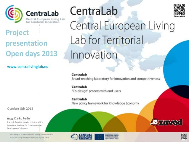 This project is imolementedthrough the CENTRAL EUROPE Programme co-financed by the ERDF www.centralivinglab.eu Project pre...