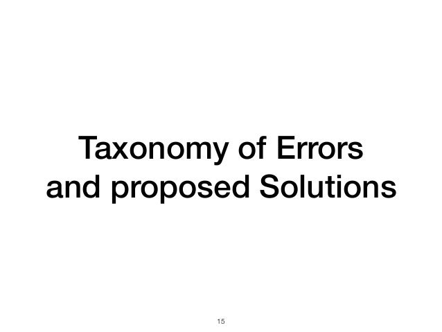 Taxonomy of Errors and proposed Solutions !15