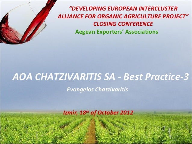 """""""DEVELOPING EUROPEAN INTERCLUSTER         ALLIANCE FOR ORGANIC AGRICULTURE PROJECT""""                    CLOSING CONFERENCE ..."""