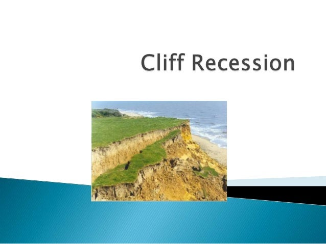    1.2a Differential rates of cliff recession due to    factors such as fetch, geology and coastal    management.