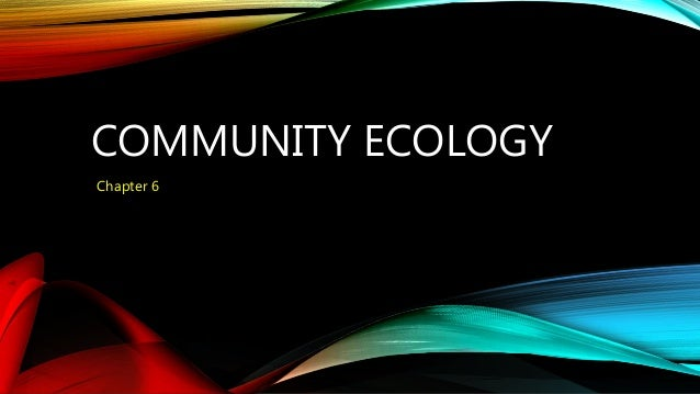 COMMUNITY ECOLOGY Chapter 6