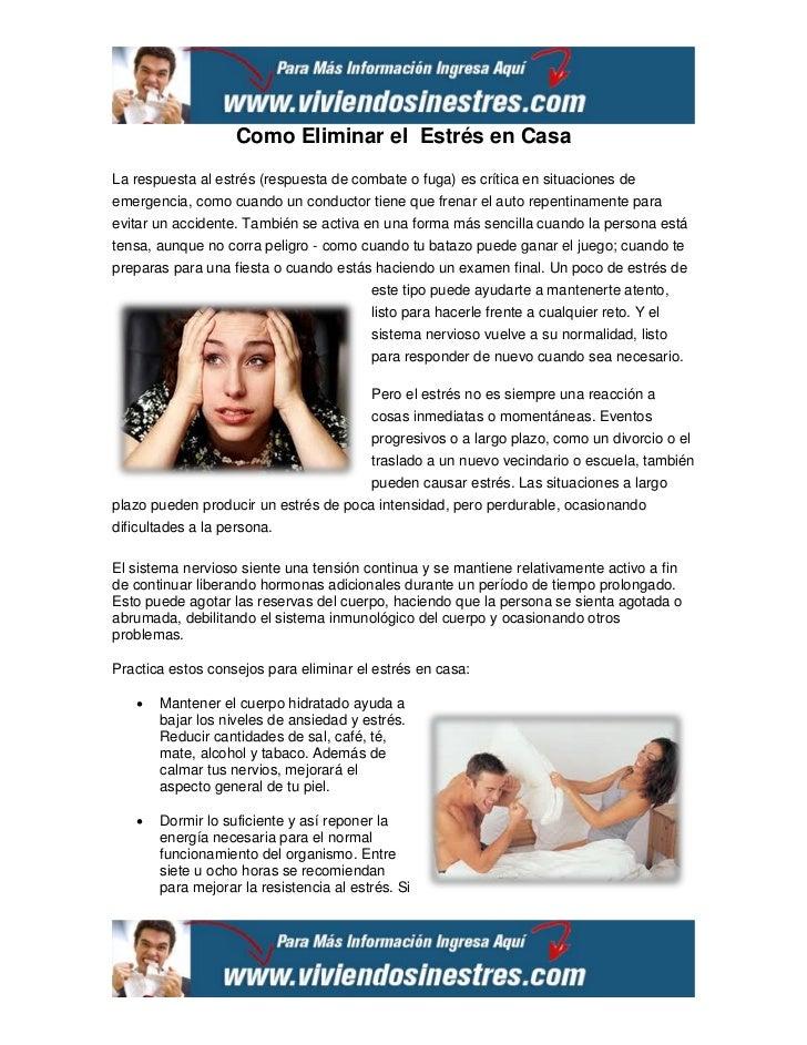 Como Eliminar el Estrés en CasaLa respuesta al estrés (respuesta de combate o fuga) es crítica en situaciones deemergencia...