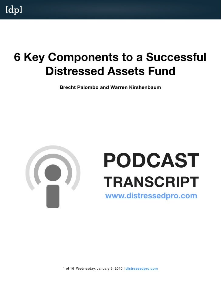 [dp]       6 Key Components to a Successful        Distressed Assets Fund          Brecht Palombo and Warren Kirshenbaum  ...