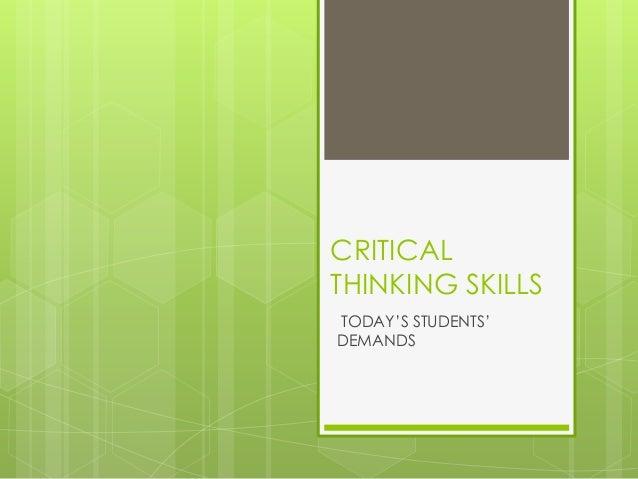 CRITICALTHINKING SKILLSTODAY'S STUDENTS'DEMANDS