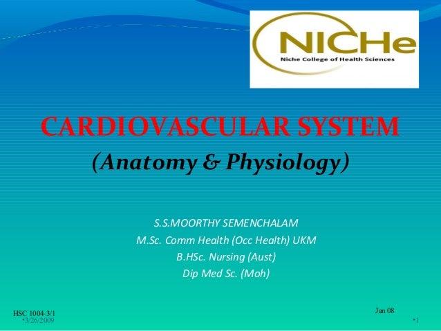 CARDIOVASCULAR SYSTEM               (Anatomy & Physiology)                     S.S.MOORTHY SEMENCHALAM                  M....