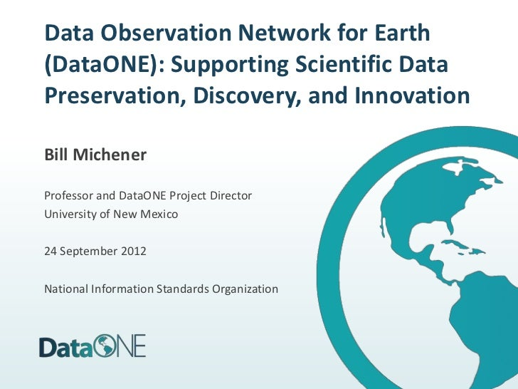 Data Observation Network for Earth(DataONE): Supporting Scientific DataPreservation, Discovery, and InnovationBill Michene...
