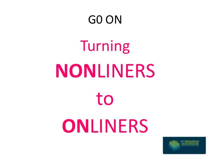 G0 ON  TurningNONLINERS   toONLINERS