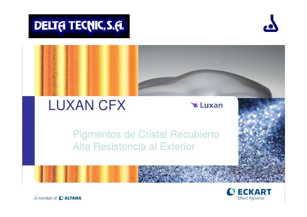 LUXAN CFX  Pigmentos de Cristal Recubierto  Alta Resistencia al Exterior