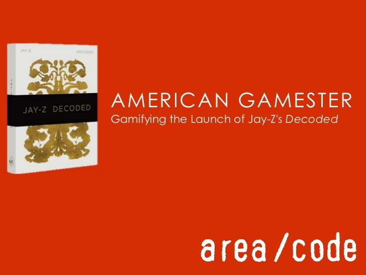 AMERICAN GAMESTERGamifying the Launch of Jay-Z's Decoded<br />