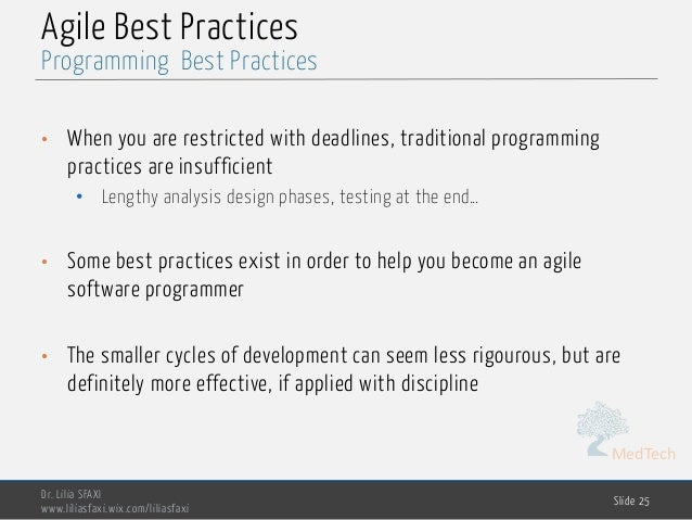 MedTech Agile Best Practices • When you are restricted with deadlines, traditional programming practices are insufficient ...