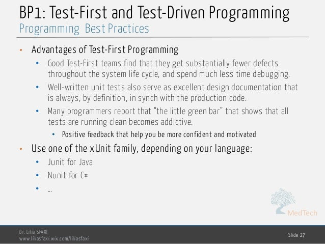 MedTech BP1: Test-First and Test-Driven Programming • Advantages of Test-First Programming • Good Test-First teams find th...