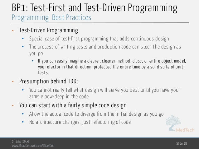 MedTech BP1: Test-First and Test-Driven Programming • Test-Driven Programming • Special case of test-first programming tha...