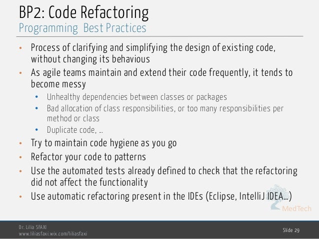 MedTech BP2: Code Refactoring • Process of clarifying and simplifying the design of existing code, without changing its be...