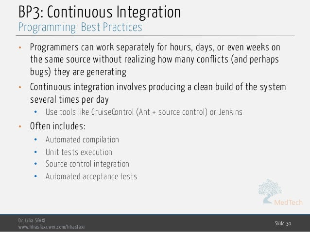 MedTech BP3: Continuous Integration • Programmers can work separately for hours, days, or even weeks on the same source wi...