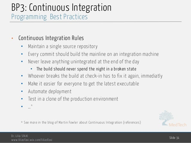 MedTech BP3: Continuous Integration • Continuous Integration Rules • Maintain a single source repository • Every commit sh...