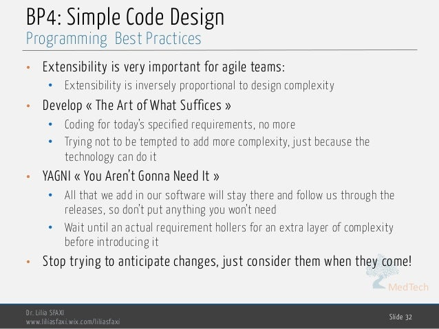 MedTech BP4: Simple Code Design • Extensibility is very important for agile teams: • Extensibility is inversely proportion...