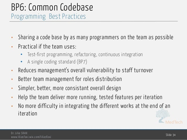 MedTech BP6: Common Codebase • Sharing a code base by as many programmers on the team as possible • Practical if the team ...