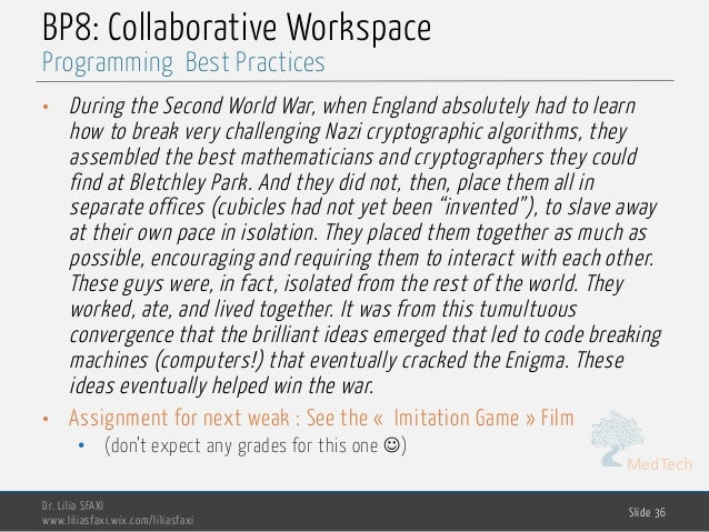 MedTech BP8: Collaborative Workspace • During the Second World War, when England absolutely had to learn how to break very...