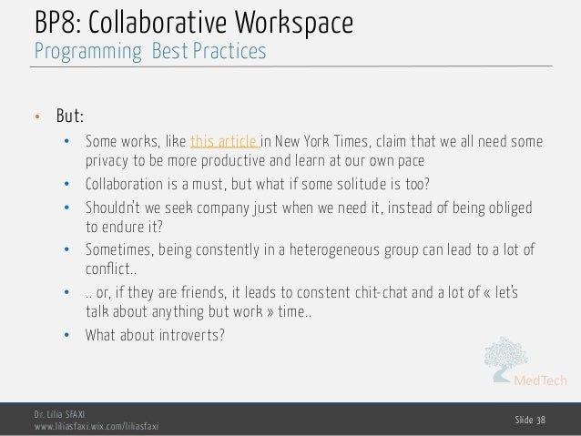 MedTech BP8: Collaborative Workspace • But: • Some works, like this article in New York Times, claim that we all need some...