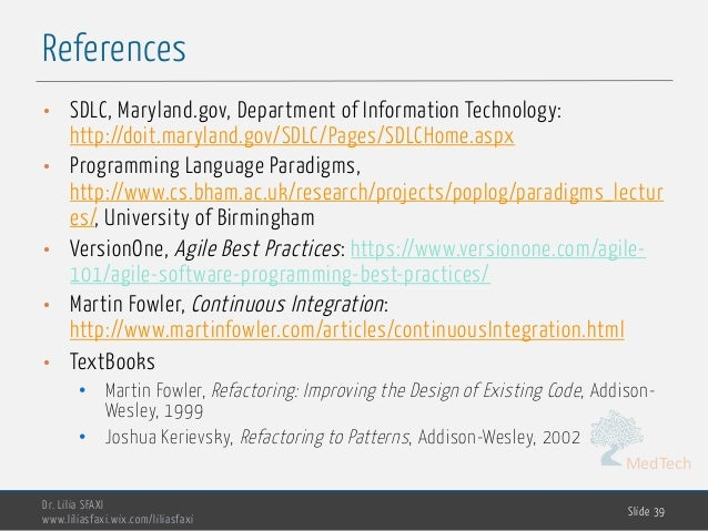 MedTech References Dr. Lilia SFAXI www.liliasfaxi.wix.com/liliasfaxi Slide 39 • SDLC, Maryland.gov, Department of Informat...